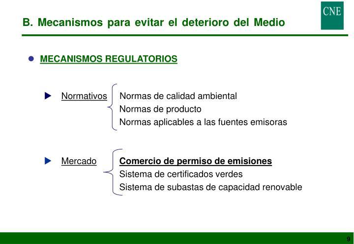 B. Mecanismos para evitar el deterioro del Medio