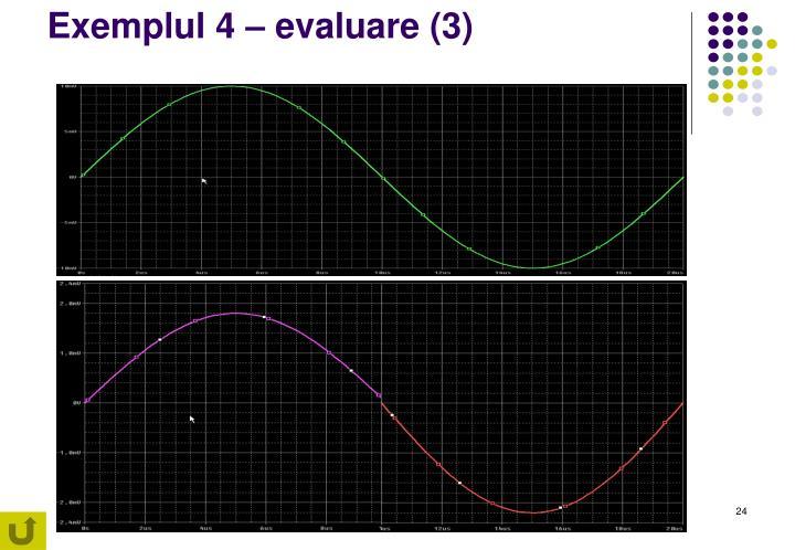 Exemplul 4 – evaluare (3)