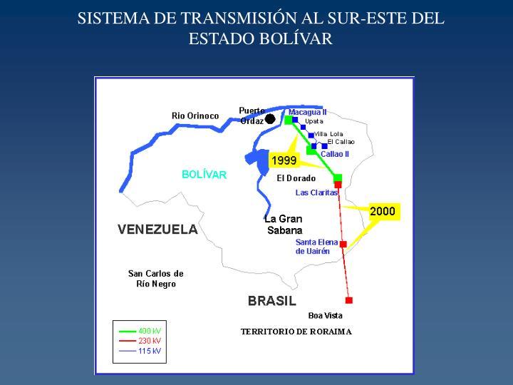 SISTEMA DE TRANSMISIÓN AL SUR-ESTE DEL ESTADO BOLÍVAR