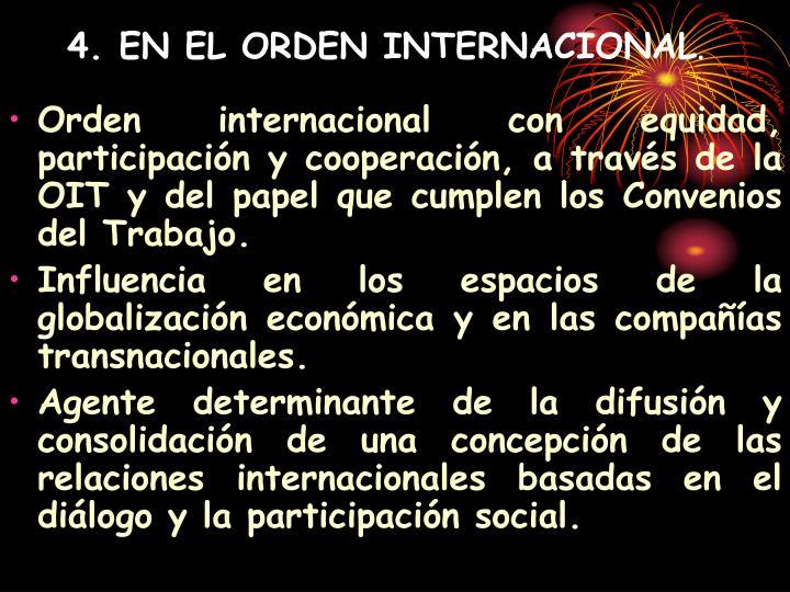 4. EN EL ORDEN INTERNACIONAL