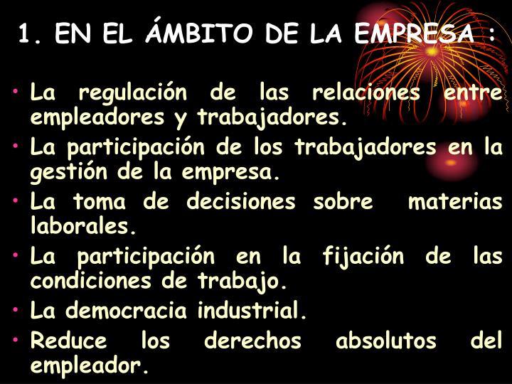 1. EN EL ÁMBITO DE LA EMPRESA :