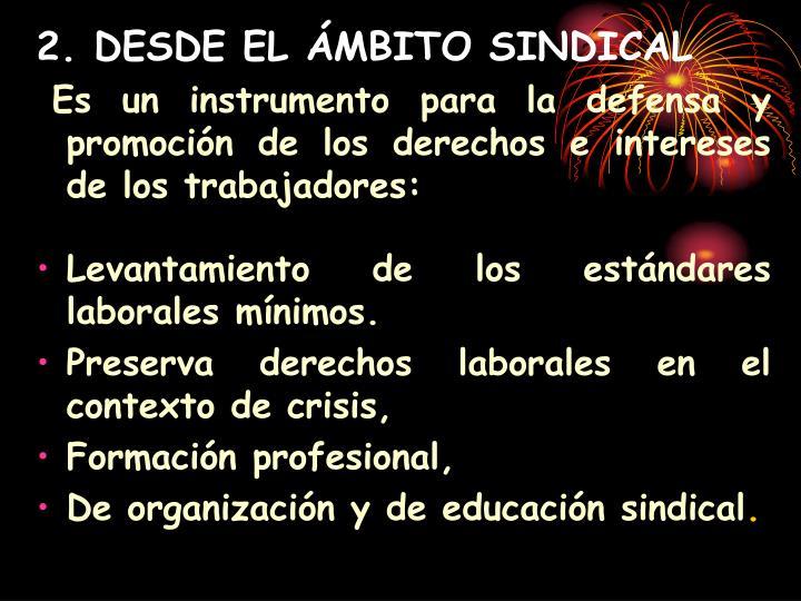 2. DESDE EL ÁMBITO SINDICAL