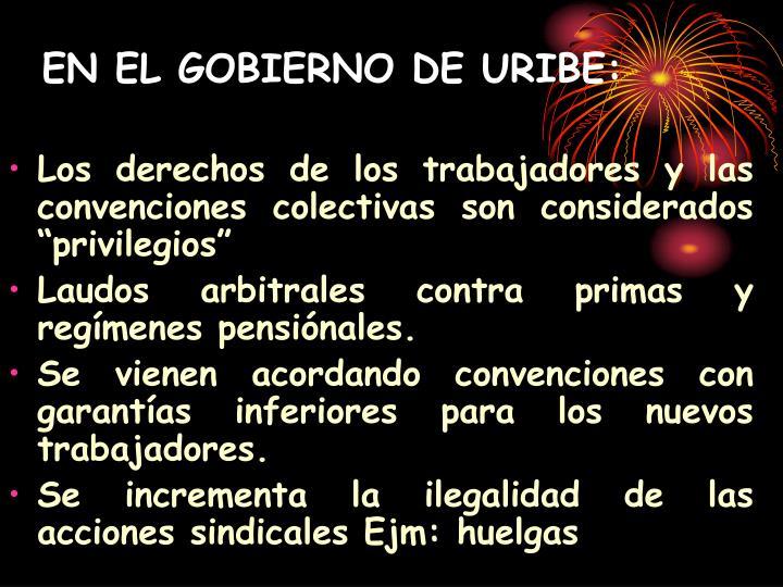 EN EL GOBIERNO DE URIBE: