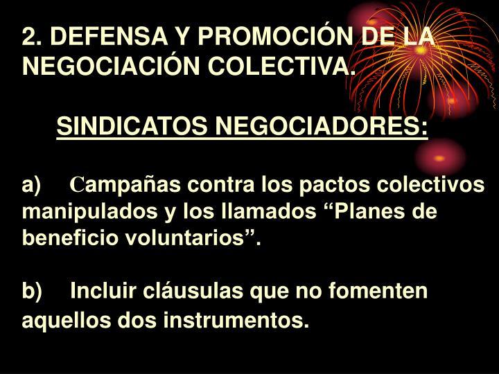 2. DEFENSA Y PROMOCIÓN DE LA NEGOCIACIÓN COLECTIVA.