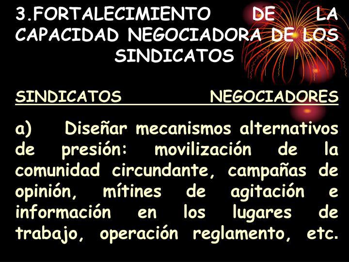 3.FORTALECIMIENTO DE LA CAPACIDAD NEGOCIADORA DE LOS SINDICATOS