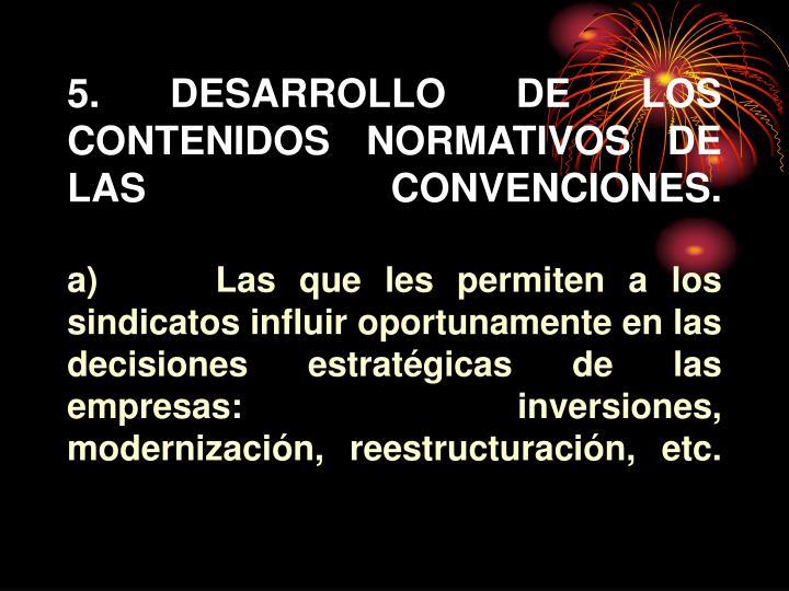 5. DESARROLLO DE LOS CONTENIDOS NORMATIVOS DE LAS       CONVENCIONES.