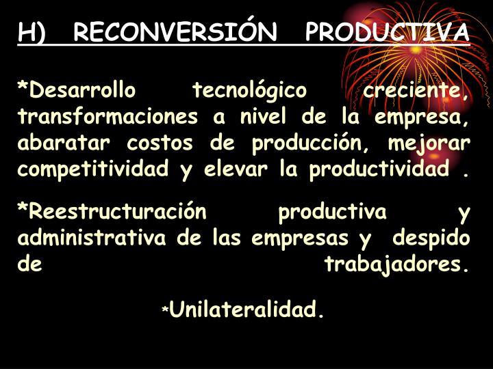 H) RECONVERSIÓN PRODUCTIVA