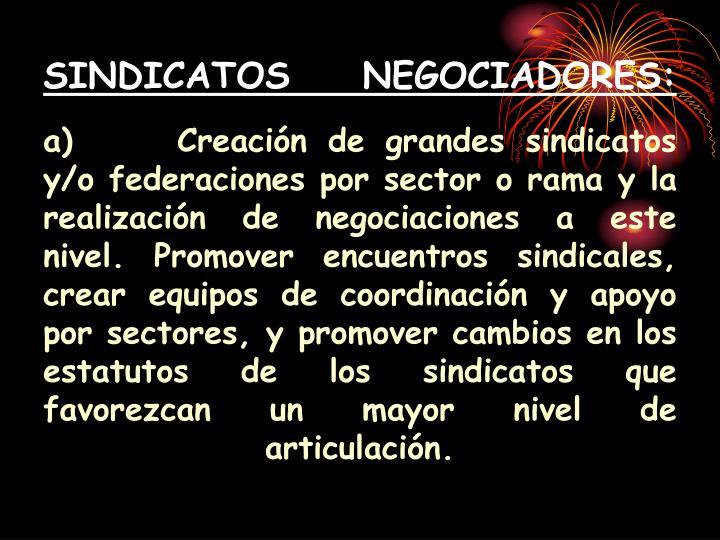 SINDICATOS NEGOCIADORES: