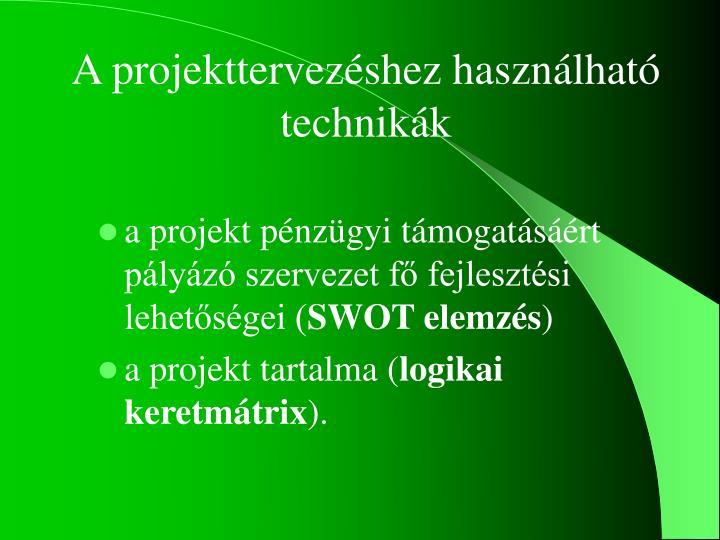A projekttervezéshez használható technikák
