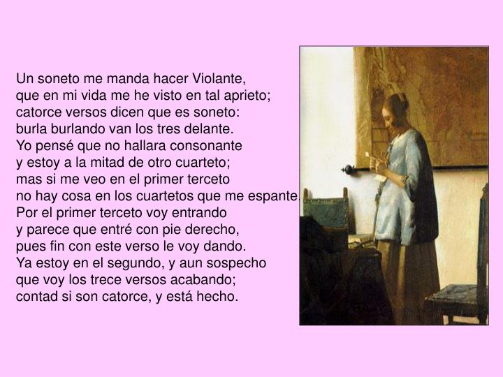 Un soneto me manda hacer Violante,