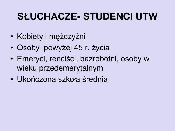 SŁUCHACZE- STUDENCI UTW