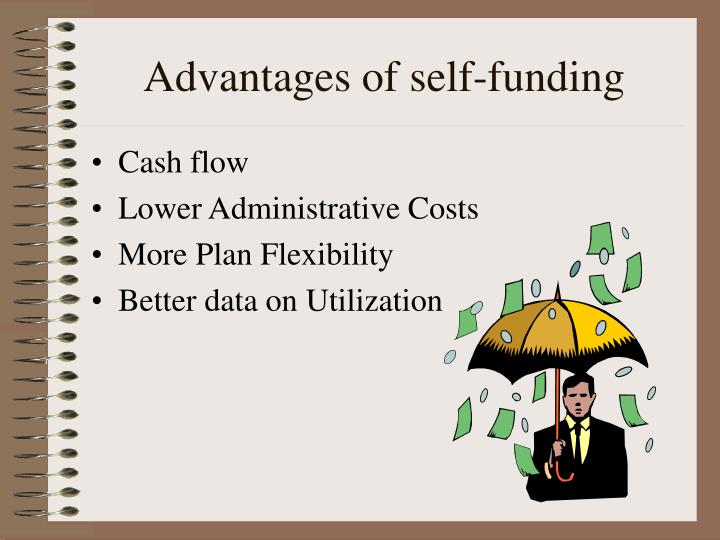 Advantages of self-funding