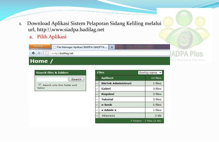 1.    Download Aplikasi Sistem Pelaporan Sidang Keliling melalui