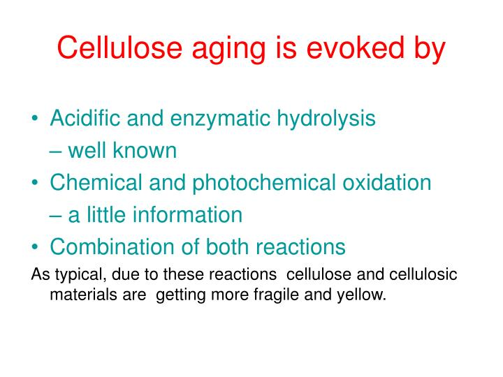 Cellulose aging is evoked