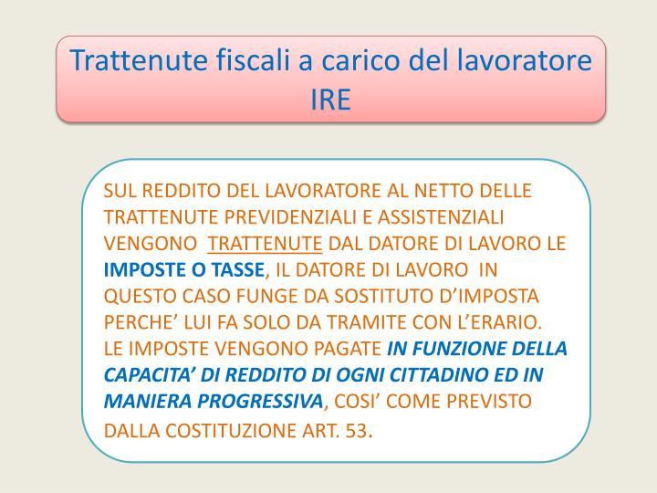 Trattenute fiscali a carico del lavoratore  IRE