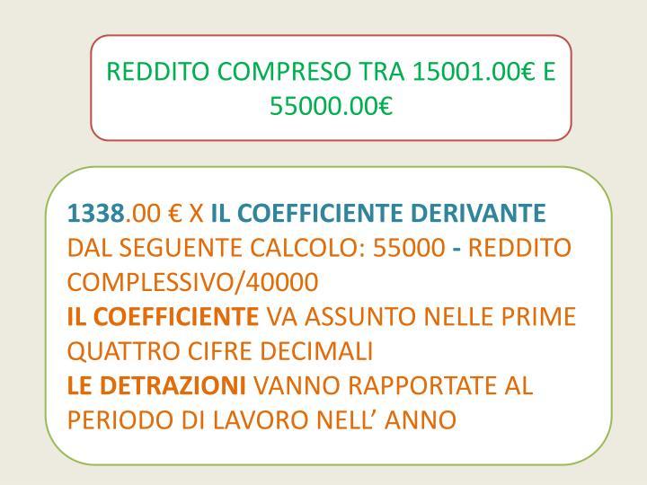 REDDITO COMPRESO TRA 15001.00€ E 55000.00€