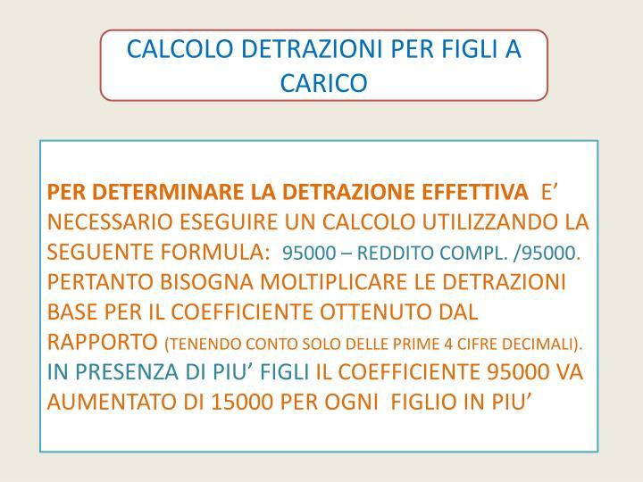 CALCOLO DETRAZIONI PER FIGLI A CARICO