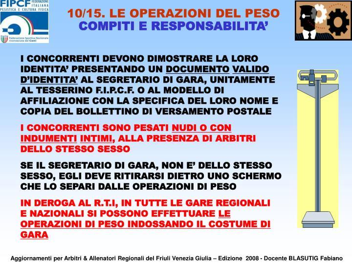 10/15. LE OPERAZIONI DEL PESO