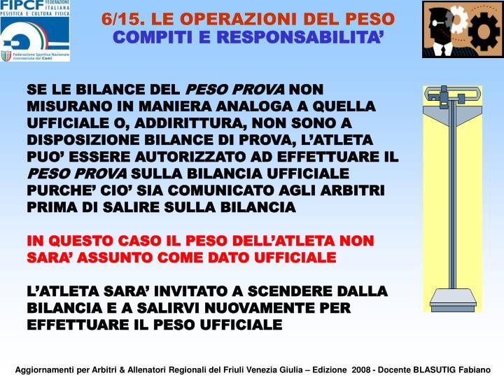 6/15. LE OPERAZIONI DEL PESO