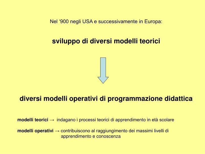 Nel '900 negli USA e successivamente in Europa: