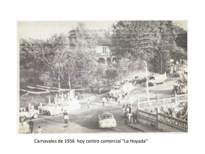 """Carnavales de 1956  hoy centro comercial """"La Hoyada"""""""