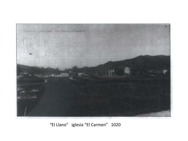 """""""El Llano""""   iglesia """"El Carmen""""   1020"""