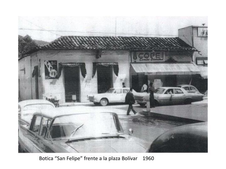 "Botica ""San Felipe"" frente a la plaza Bolívar    1960"