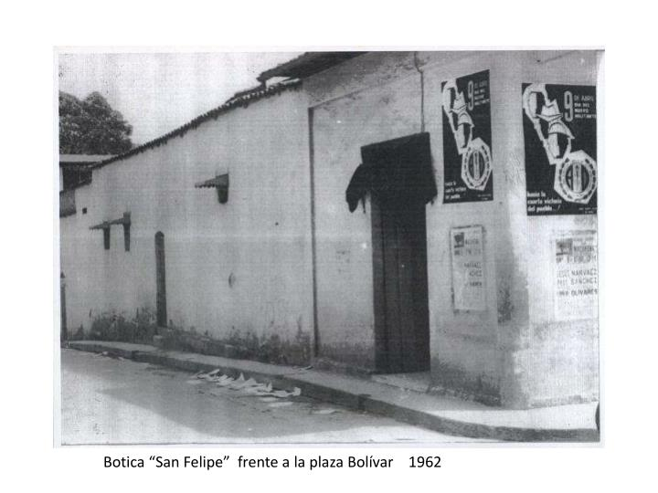 "Botica ""San Felipe""  frente a la plaza Bolívar    1962"