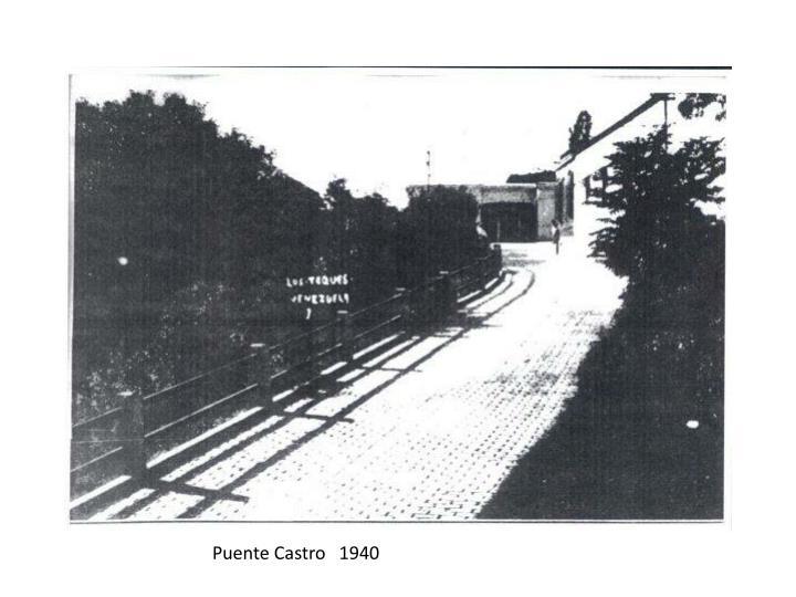 Puente Castro   1940