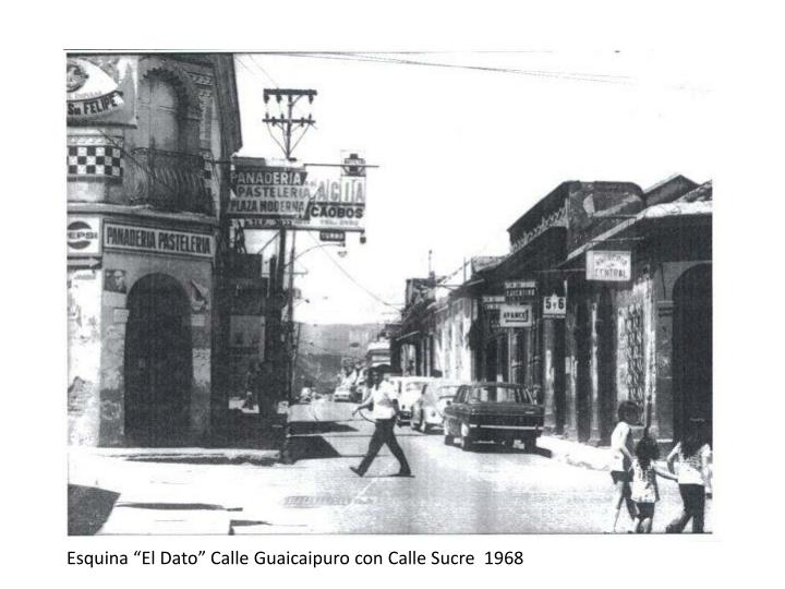 "Esquina ""El Dato"" Calle Guaicaipuro con Calle Sucre  1968"