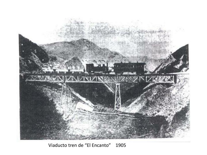 """Viaducto tren de """"El Encanto""""    1905"""