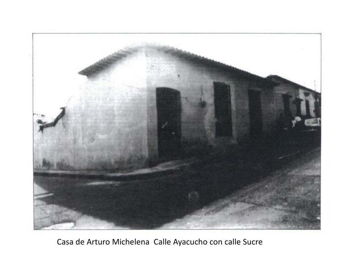 Casa de Arturo Michelena  Calle Ayacucho con calle Sucre
