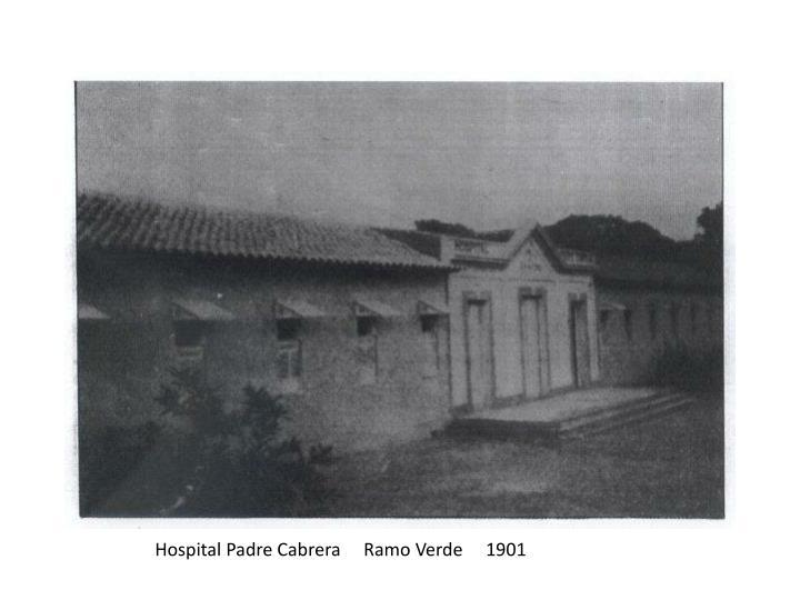 Hospital Padre Cabrera     Ramo Verde     1901