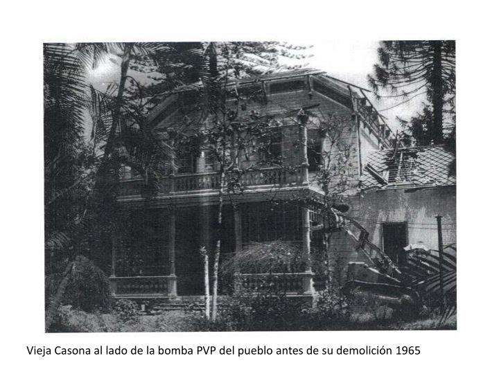 Vieja Casona al lado de la bomba PVP del pueblo antes de su demolición 1965