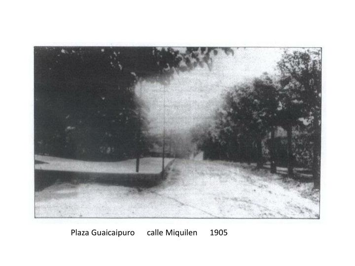 Plaza Guaicaipuro      calle Miquilen      1905