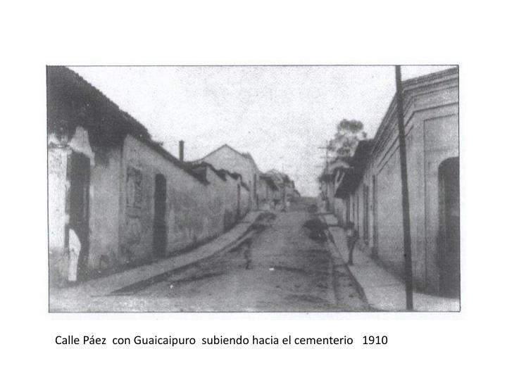 Calle Páez  con Guaicaipuro  subiendo hacia el cementerio   1910
