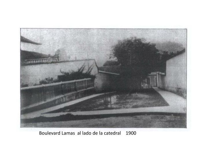Boulevard Lamas  al lado de la catedral    1900