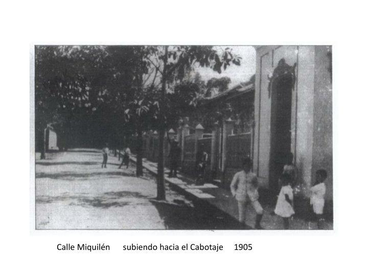 Calle Miquilén      subiendo hacia el Cabotaje     1905