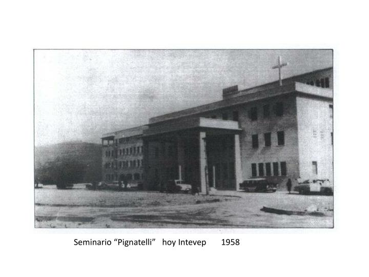 """Seminario """"Pignatelli""""   hoy Intevep       1958"""