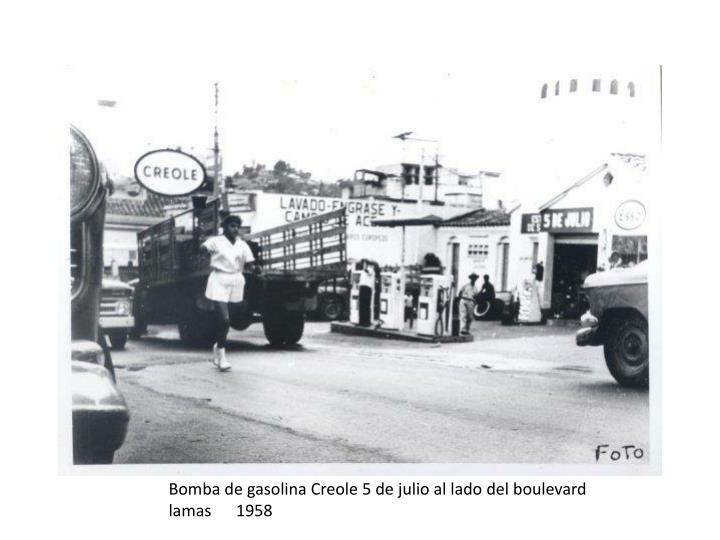 Bomba de gasolina Creole 5 de julio al lado del boulevard lamas      1958