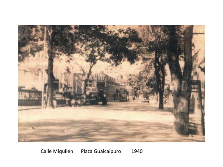 Calle Miquilén      Plaza Guaicaipuro        1940