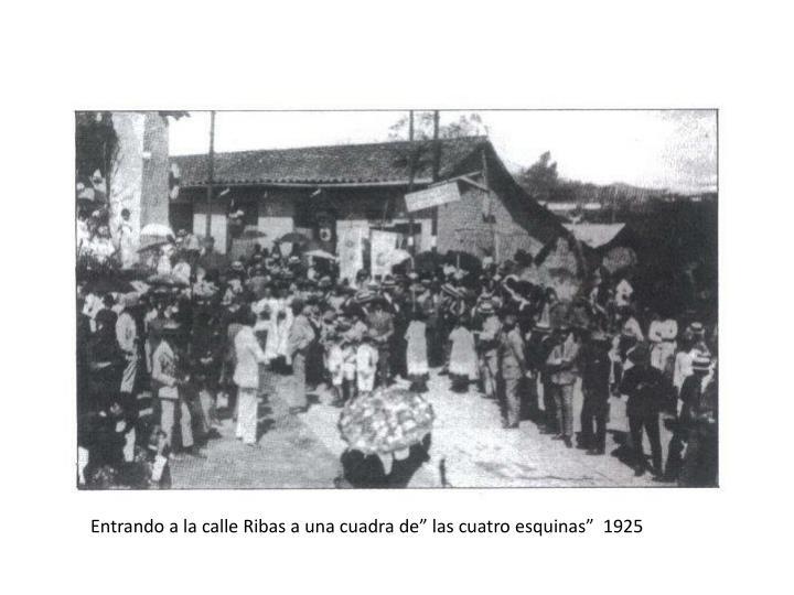 """Entrando a la calle Ribas a una cuadra de"""" las cuatro esquinas""""  1925"""