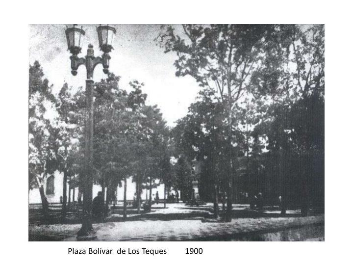 Plaza Bolívar  de Los Teques         1900