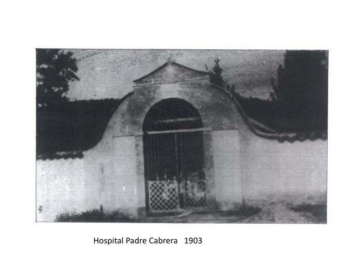 Hospital Padre Cabrera   1903