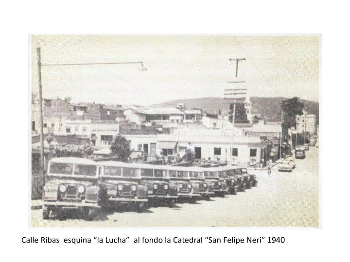 """Calle Ribas  esquina """"la Lucha""""  al fondo la Catedral """"San Felipe Neri"""" 1940"""
