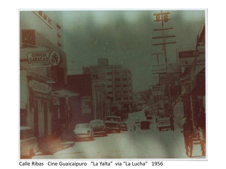 "Calle Ribas   Cine Guaicaipuro   ""La Yalta""  via ""La Lucha""   1956"