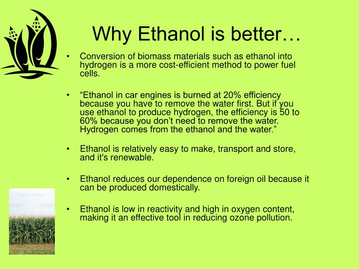 Why Ethanol is better…
