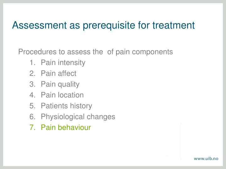 Assessment as prerequisite for treatment