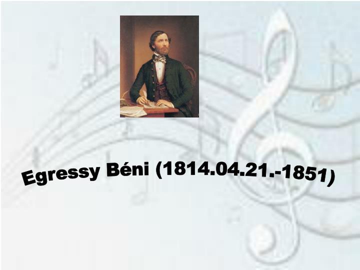 Egressy Béni (1814.04.21.-1851)
