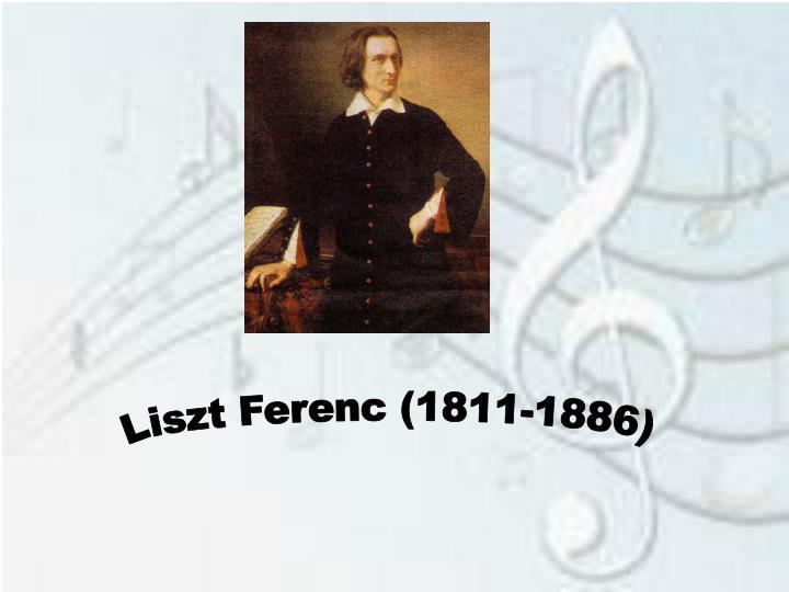 Liszt Ferenc (1811-1886)